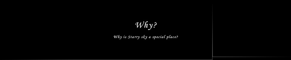 Why? Why is Starry sky a special place?