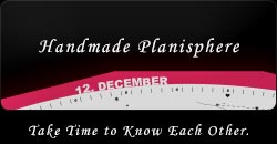 Handmade Planisphere : Take Time to Know Each Other.